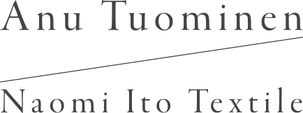 Anu Tuominen × Naomi Ito Textile
